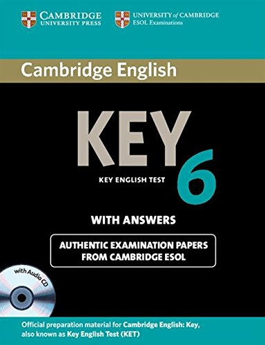 Cambridge English Key - Cambridge English Key 6 Self-study Pack (Student's Book with Answers and Audio CD) (KET Practice Tests)