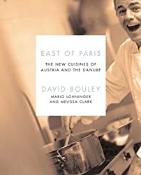 East of Paris: The New Cuisines of Austria and the Danube (Ecco)