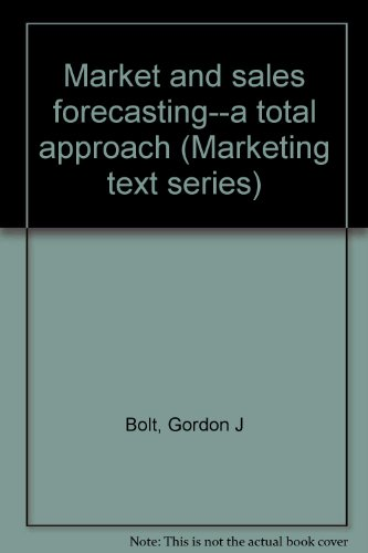Market and sales forecasting--a total approach (Marketing text series)