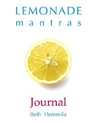 Lemonade Mantras Journal by Beth Hemmila (2012-01-20)
