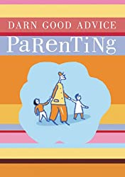 Darn Good Advice—Parenting (Darn Good Advice Books)