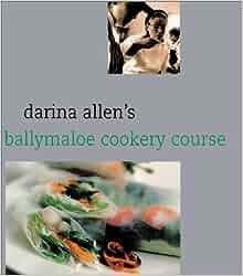 Darina Allen's Ballymaloe Cooking School Cookbook: Darina