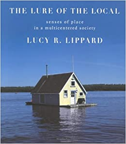Book The Lure of the Local: The Sense of Place in a Multicentered Society