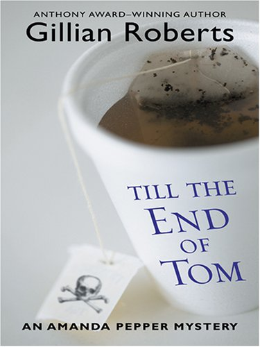 Download Till The End Of Tom: An Amanda Pepper Mystery pdf