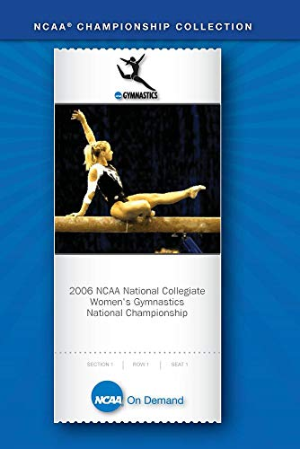 2006 NCAA(r) National Collegiate Women's Gymnastics National Championship