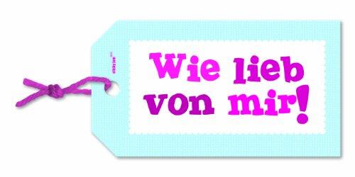 Geschenkanhänger Anhänger Karte mit Spruch div. Motive von Sticky jam (Wie lieb von mir)