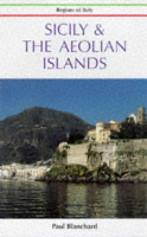 Sicily and the Aeolian Islands (Regions of Italy)
