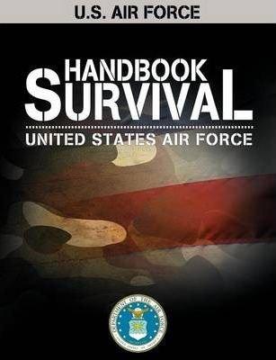 U.S. Air Force Survival Handbook(Paperback) - 2012 Edition