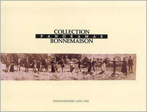 Panoramas : Collection Bonnemaison, [photographies 1850-1950], [exposition, Arles, Espace Van Gogh, 3 juillet-3 septembre 1989 epub pdf