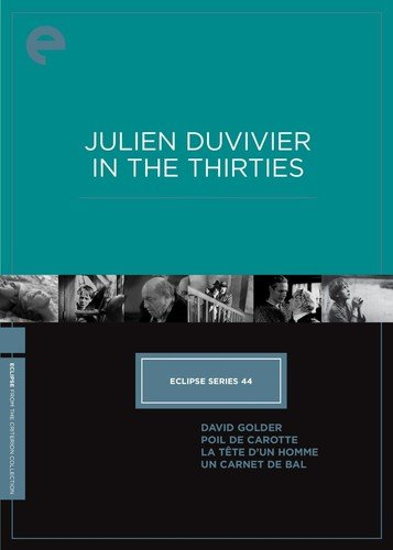 - Eclipse Series 44: Julien Duvivier in the Thirties (DAVID GOLDER / POIL DE CAROTTE / LA TÊTE D UN HOMME / UN CARNET DE BAL) (The Criterion Collection)