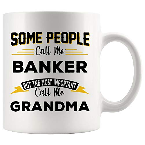 Banker Mug Best Coffee Cup Gift Important People Call Grandma Grandmother Granny Day | Best Personal Investment Retired Funny Gift World Mom Dad Future Retirement