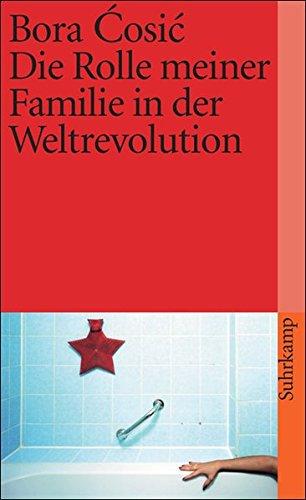 Die Rolle meiner Familie in der Weltrevolution (suhrkamp taschenbuch)