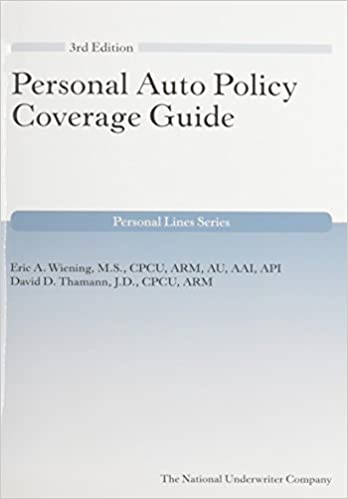 Personal Auto Policy Coverage Guide, 3rd Edition (Personal Lines)