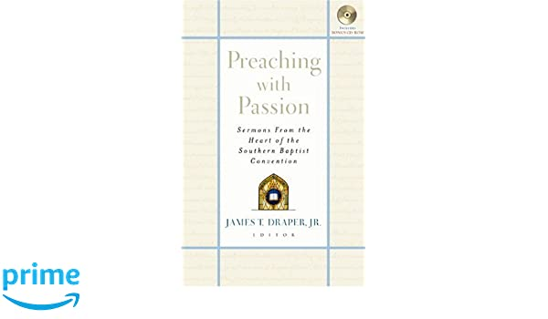 Preaching With Passion: James T  Draper: 9780805427479: Books