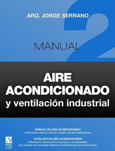 Descargar Libro Manual De Aire Acondicionado Y Ventilación Industrial 2 Jorge Serrano