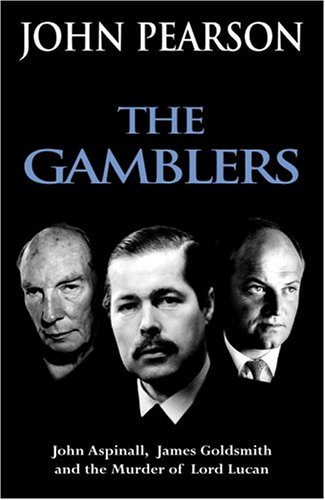The Gamblers: John Aspinall, James Goldsmith and the murder of Lord Lucan