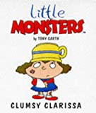 img - for Clumsy Clarissa (Little Monsters) book / textbook / text book