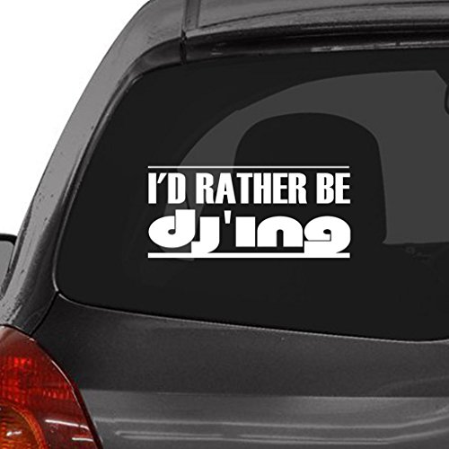 Custom Brother - I'D RATHER BE DJ'ING Car Laptop Wall Sticker (Best Computer For Djing)