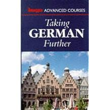 Taking German Further (Hugo's Advanced Courses)