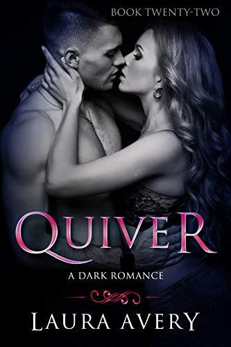 QUIVER, BOOK TWENTY-TWO (A DARK ROMANCE)