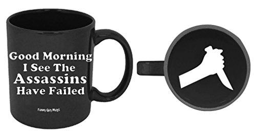 Funny Guy Mugs Good Morning I See The Assassins Have Failed Ceramic Coffee Mug, Black, - Good See