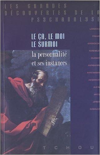 Livres Le Ça, le moi, le surmoi : La Personnalité et ses instances pdf epub