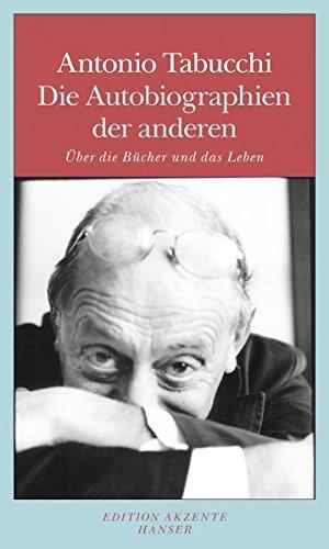 Die Autobiographien der anderen: Über die Bücher und das Leben