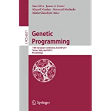 Genetic Programming: 14th European Conference, EuroGP 2011, Torino, Italy, April 27-29, 2011, Proceedings (Lecture Notes in Computer Science)