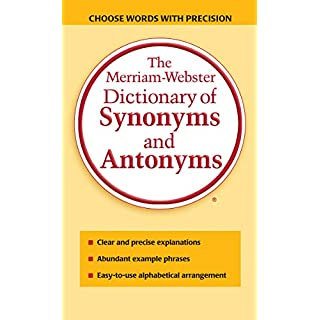 The Merriam-Webster Dictionary of Synonyms and Antonyms, Newest Edition, Mass-Market Paperback