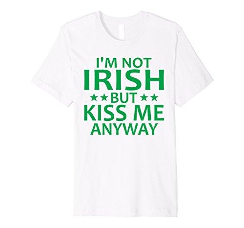 (I'm Not Irish But Kiss Me Anyway St. Patrick's Day Shirt)