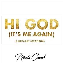 Hi God (It's Me Again) | Livre audio Auteur(s) : Nicole Crank Narrateur(s) : Nicole Crank