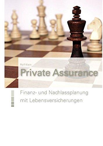 Private Assurance: Finanz- und Nachlassplanung mit Lebensversicherungen