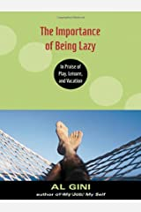 The Importance of Being Lazy: In Praise of Play, Leisure, and Vacation Hardcover
