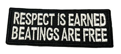 RESPECT IS EARNED BEATINGS ARE FREE Patch Funny Saying Text Words Logo Humor Theme Series Embroidered Sew/Iron on Badge DIY Appliques ()