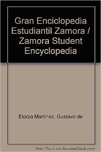 Gran Enciclopedia Estudiantil Zamora / Zamora Student ...