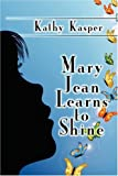 Mary Jean Learns to Shine, Kathy Kasper, 1604416807