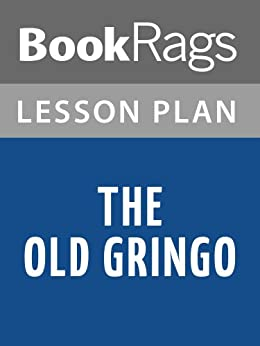 Lesson plans the old gringo ebook bookrags amazon kindle store lesson plans the old gringo by bookrags fandeluxe Epub