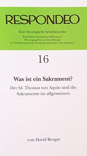 David Berger - Was ist ein Sakrament: Der heilige Thomas von Aquin und die Sakramente im allgemeinen (Respondeo)