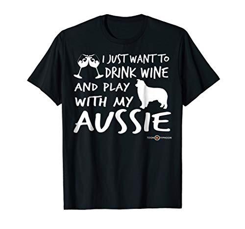 Australian Shepherd Shirt | Drink wine and play with my... (Best Australian Wine Under $20)