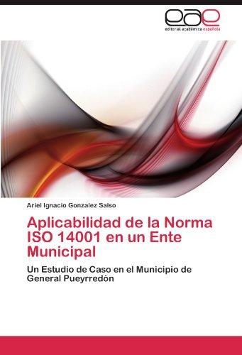 Descargar Libro Aplicabilidad De La Norma Iso 14001 En Un Ente Municipal Ariel Ignacio Gonzalez Salso