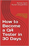 Download How to Become a QA Tester in 30 Days: Complete Practical Course on Software QA and Testing + Web-Based Training Software + Job Hunting System + Homework + Quizzes Reader