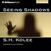 Seeing Shadows: Shadow, Book 1   S. H. Kolee