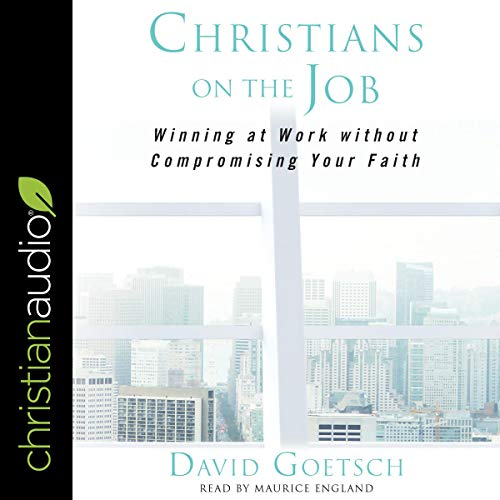 Pdf Christian Books Christians on the Job: Winning at Work Without Compromising Your Faith