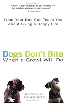Dogs Don't Bite When a Growl Will Do: What Your Dog Can