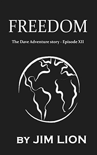 Freedom: The Dave Adventure story - Episode XII (English Edition)