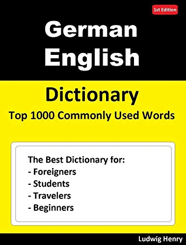 German English  Dictionary  Top 1000 Commonly Used Words: The Best Dictionary for Foreigners, Students, Travelers and Beginners