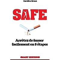 Safe: Arrêtez de fumer facilement en 5 étapes