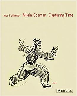 Milein Cosman: Capturing Time: Ines Schlenker: 9783791357973