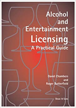 Alcohol and Entertainment Licensing: A Practical Guide