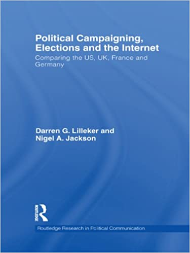 Téléchargement d'un livre audio en anglais Political Campaigning, Elections and the Internet: Comparing the US, UK, France and Germany (Routledge Research in Political Communication) B006YQNJT8 PDB